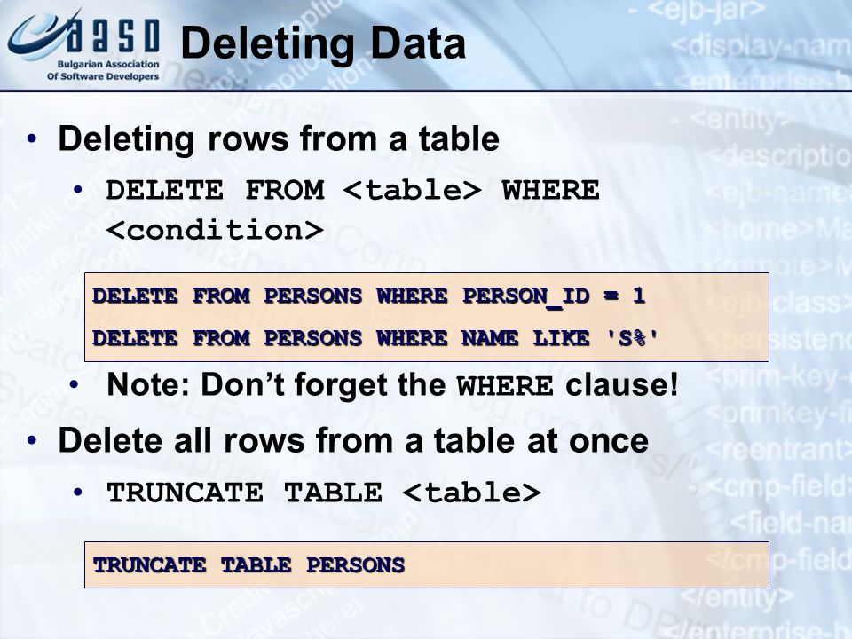 Deleting Data Deleting rows from a table