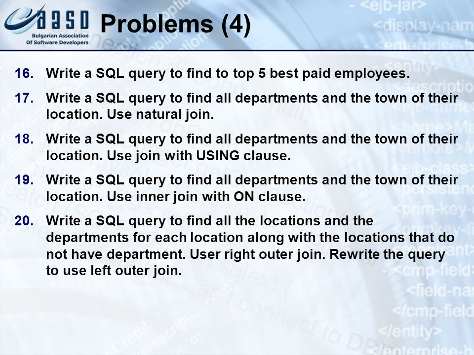 Problems (4) Write a SQL query to find to top 5 best paid employees.