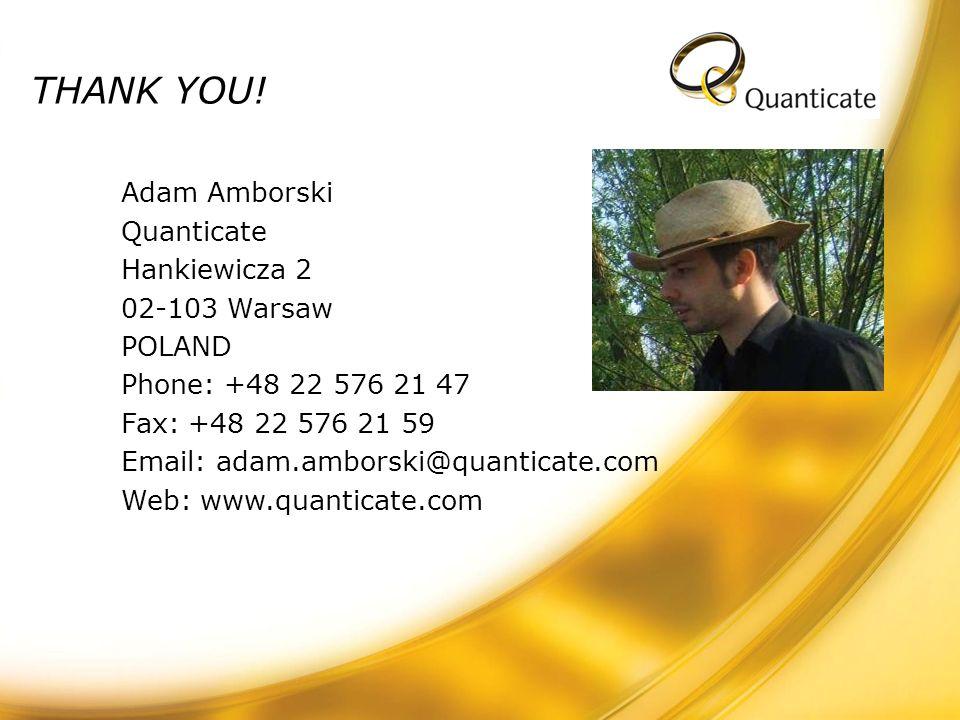 THANK YOU! Adam Amborski Quanticate Hankiewicza 2 02-103 Warsaw POLAND