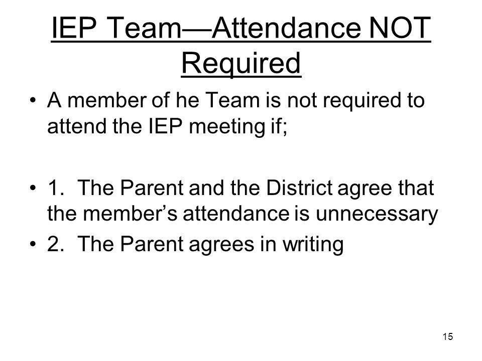 IEP Team—Attendance NOT Required