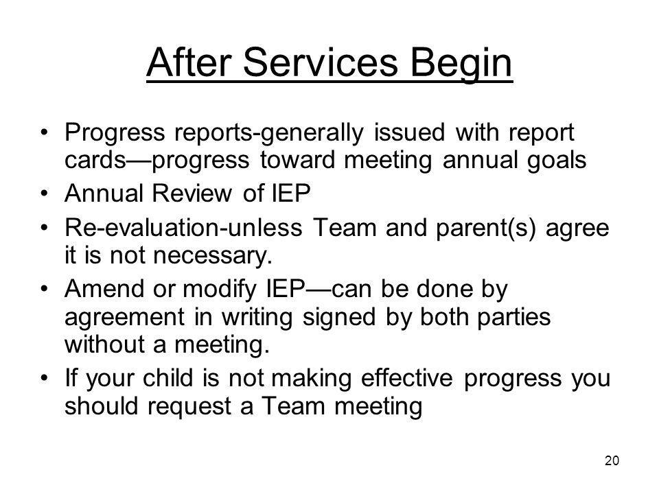 After Services Begin Progress reports-generally issued with report cards—progress toward meeting annual goals.