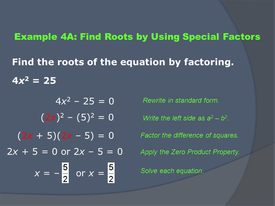 Example 4A: Find Roots by Using Special Factors