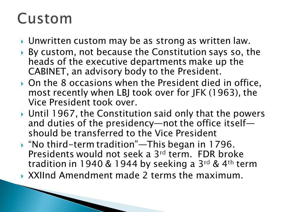 Custom Unwritten custom may be as strong as written law.