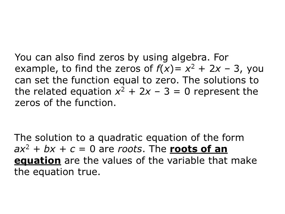 You can also find zeros by using algebra