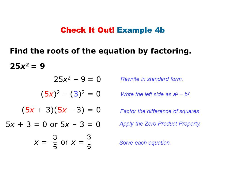 Find the roots of the equation by factoring.