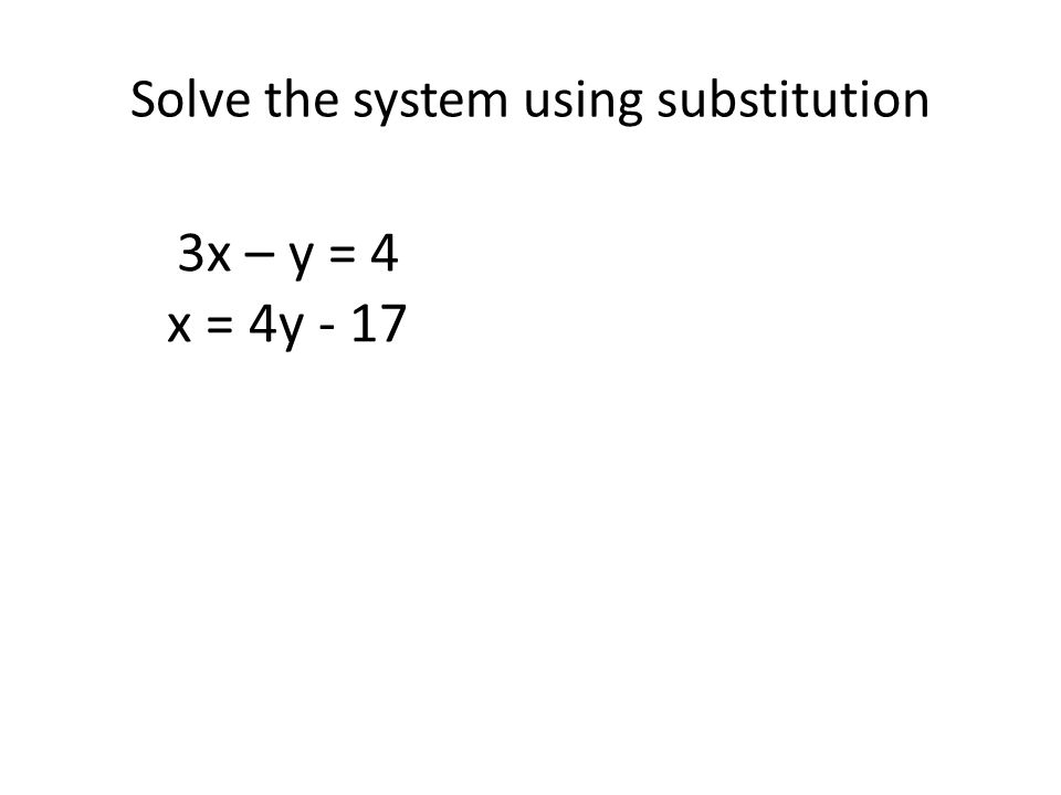 Solve the system using substitution