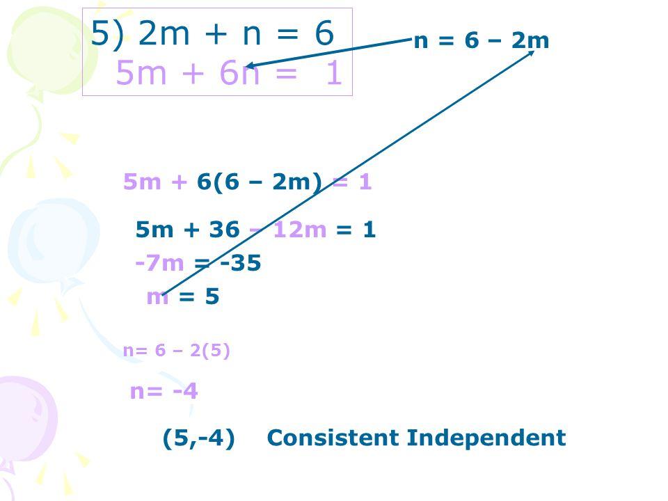 5) 2m + n = 6 5m + 6n = 1 n = 6 – 2m 5m + 6(6 – 2m) = 1