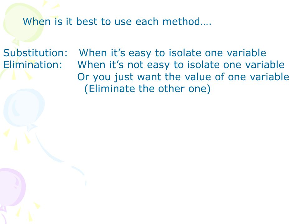When is it best to use each method….