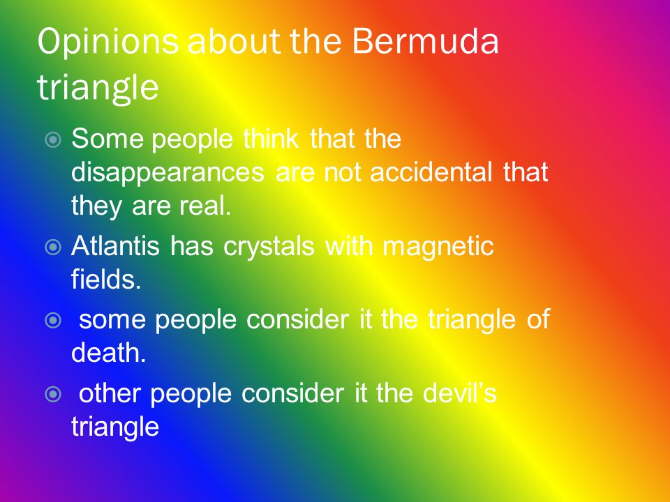 Opinions about the Bermuda triangle