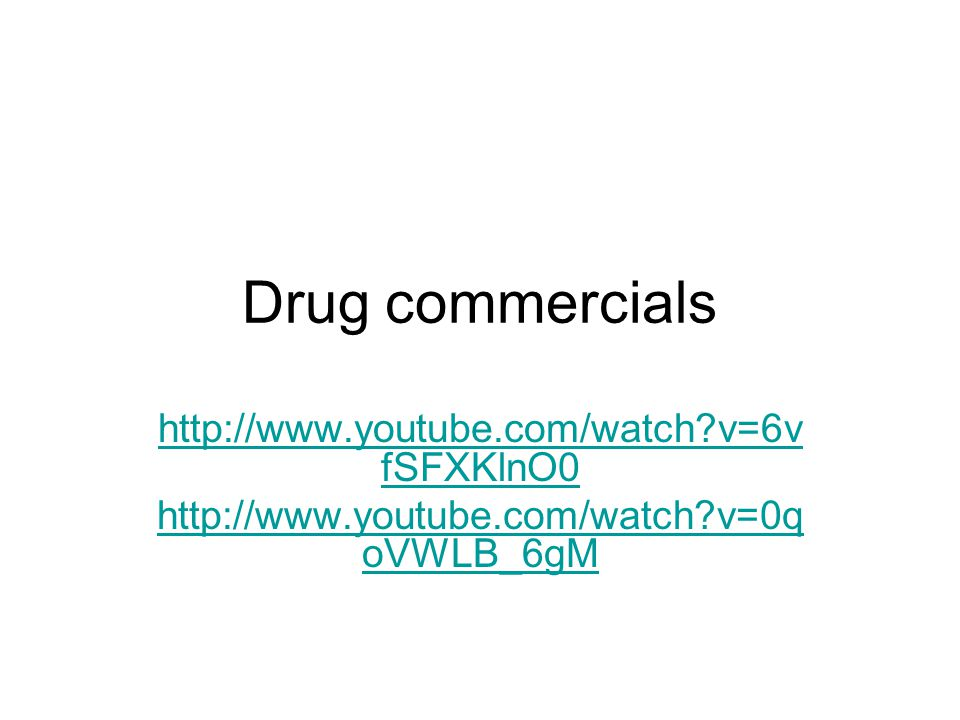 Drug commercials http://www.youtube.com/watch v=6vfSFXKlnO0