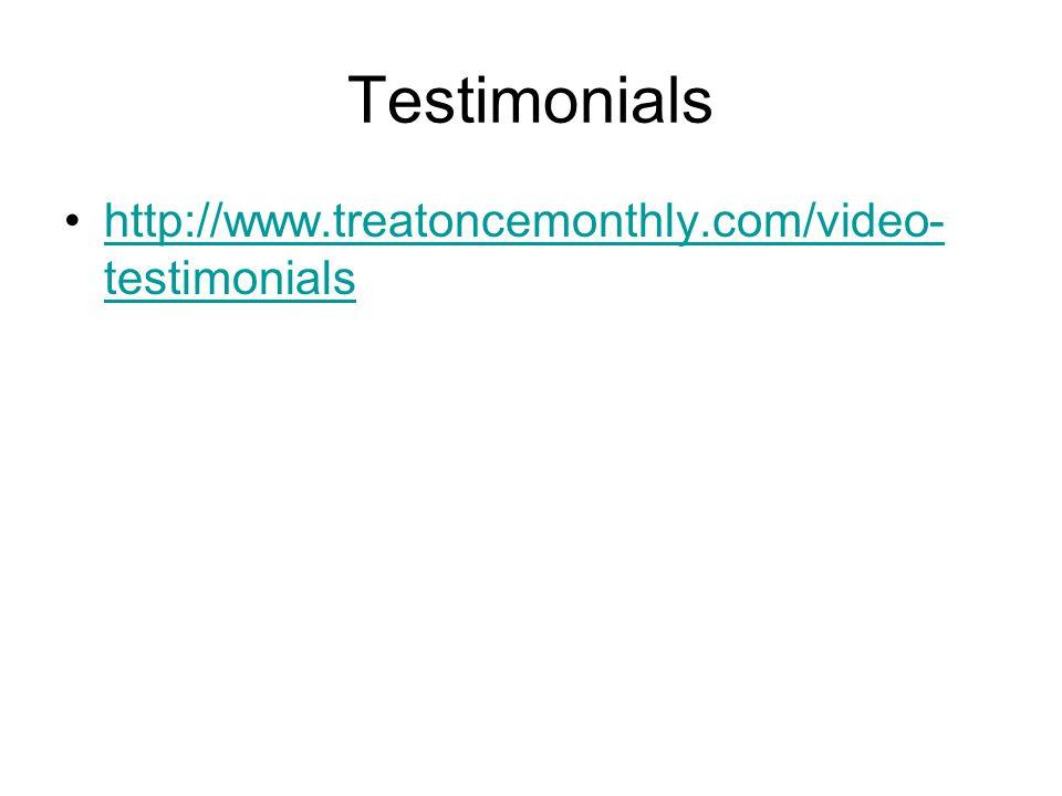 Testimonials http://www.treatoncemonthly.com/video-testimonials