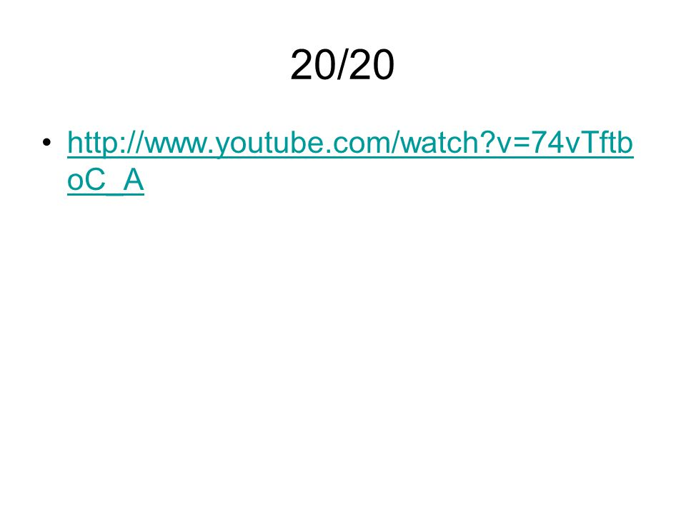 20/20 http://www.youtube.com/watch v=74vTftboC_A