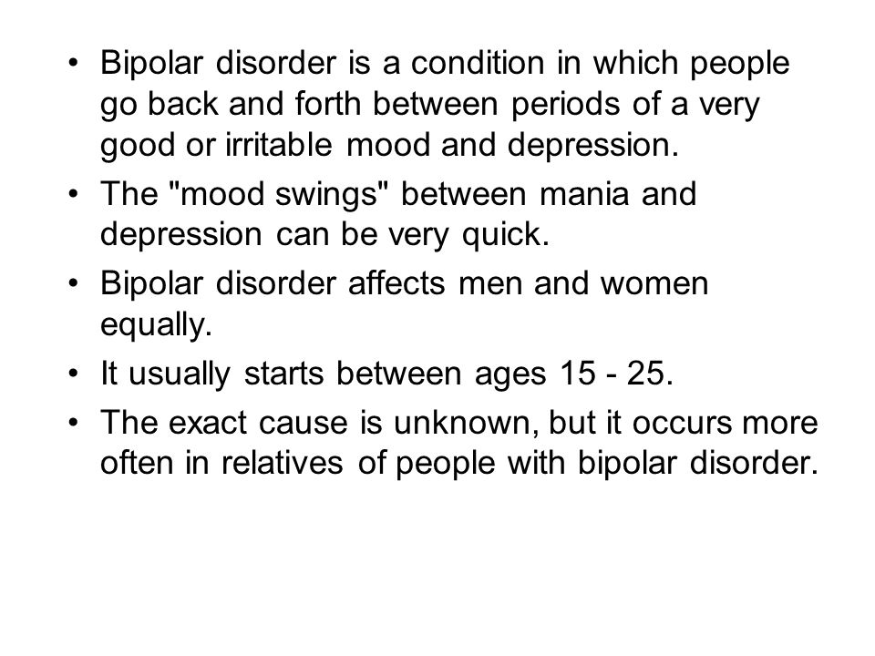 Bipolar disorder is a condition in which people go back and forth between periods of a very good or irritable mood and depression.