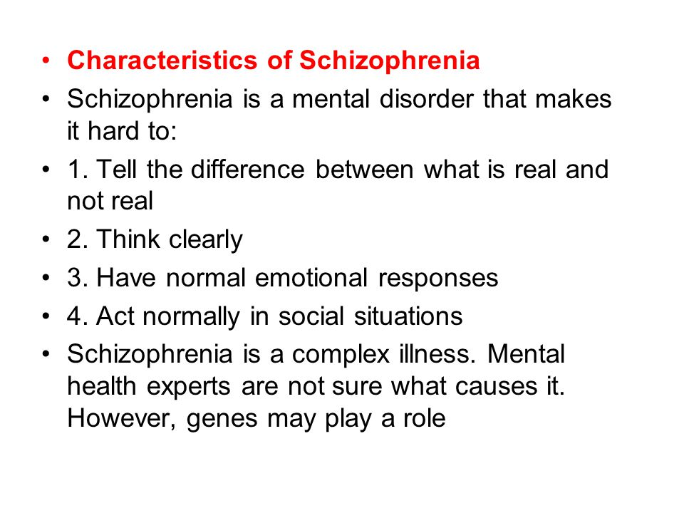 the characteristics of schizophrenia a mental illness Schizophrenia schizophrenia is a mental illness characterized by perceptional impairments and impairments in expression of reality manifesting as auditory hallucinations, paranoid delusions in the context of significant social or occupational dysfunction (castle etal, 1991).