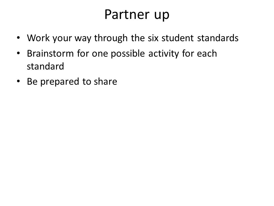 Partner up Work your way through the six student standards