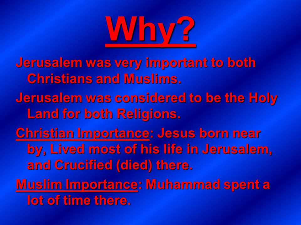 Why Jerusalem was very important to both Christians and Muslims.