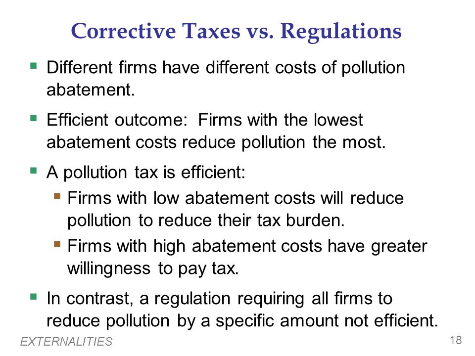 Corrective Taxes vs. Regulations
