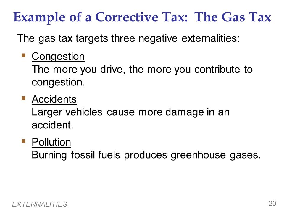 Example of a Corrective Tax: The Gas Tax
