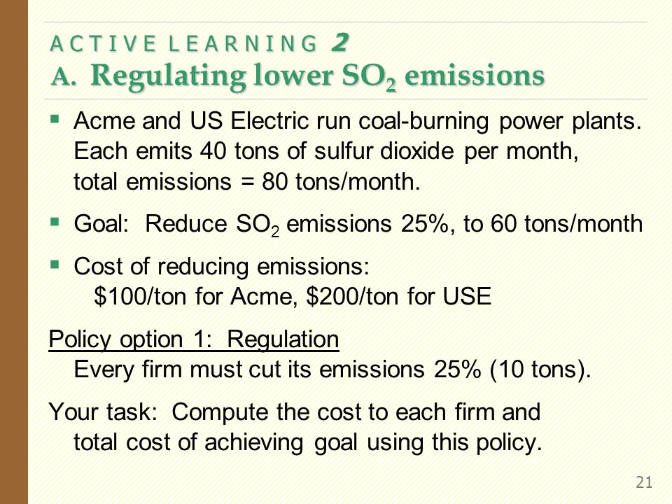 A C T I V E L E A R N I N G 2 A. Regulating lower SO2 emissions