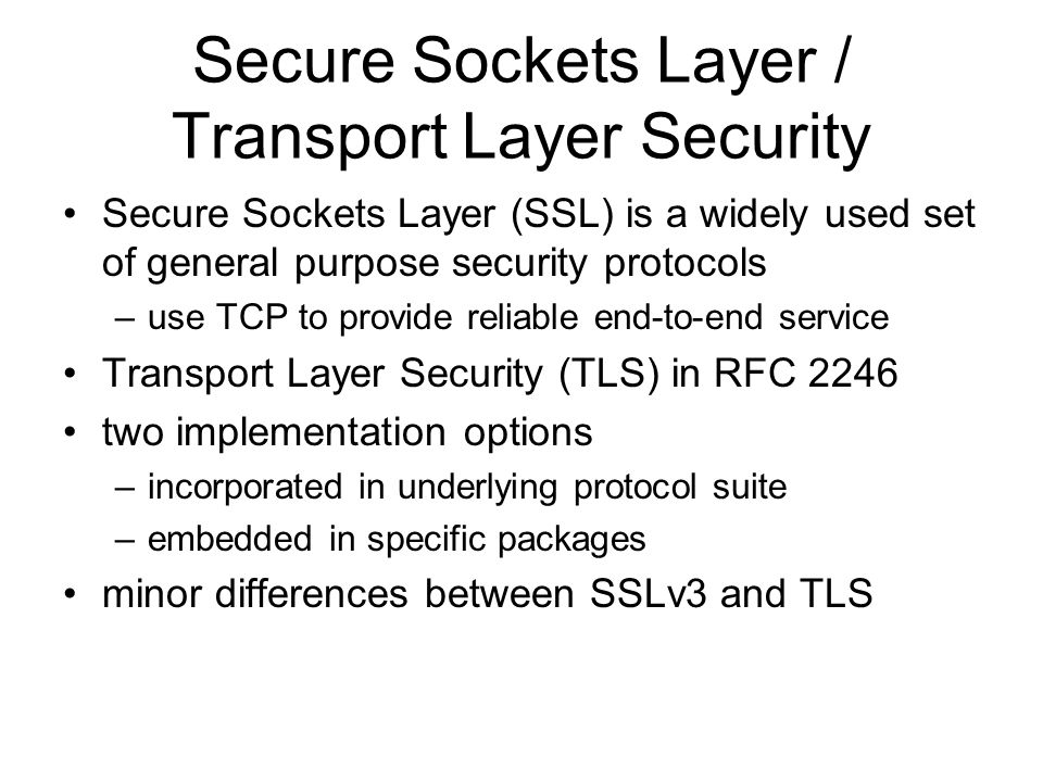 Secure Sockets Layer / Transport Layer Security