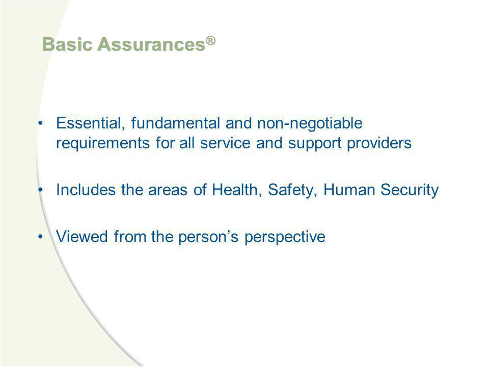 Basic Assurances® Essential, fundamental and non-negotiable requirements for all service and support providers.