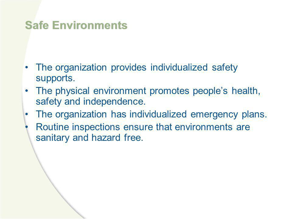 Safe Environments The organization provides individualized safety supports.