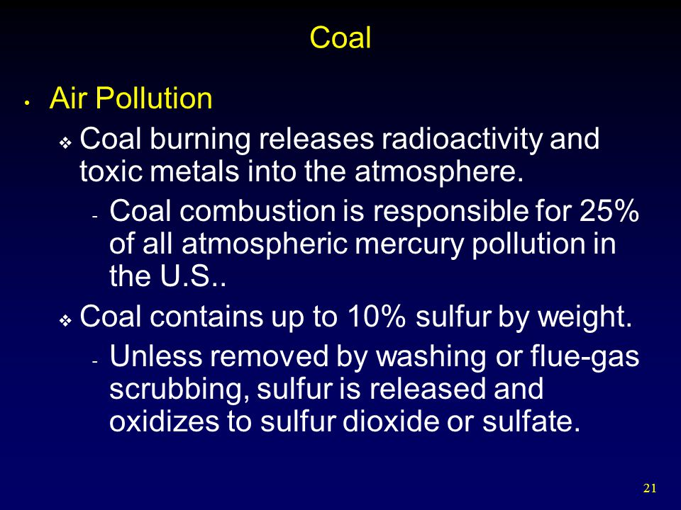 Coal Air Pollution. Coal burning releases radioactivity and toxic metals into the atmosphere.