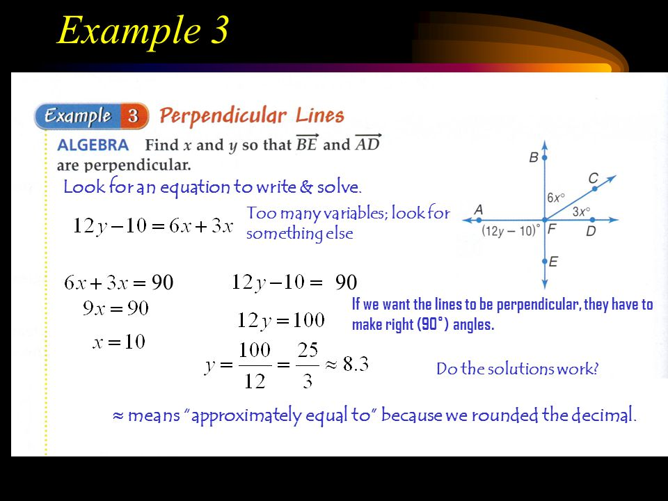 Example 3 90 90 Look for an equation to write & solve.