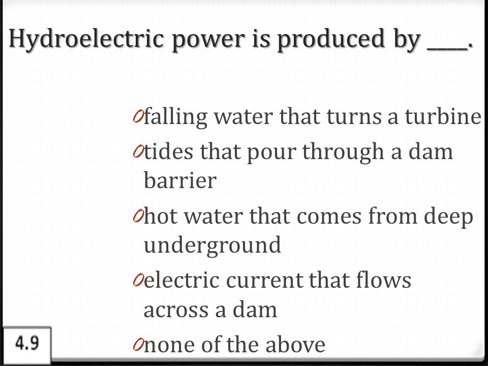 Hydroelectric power is produced by ____.
