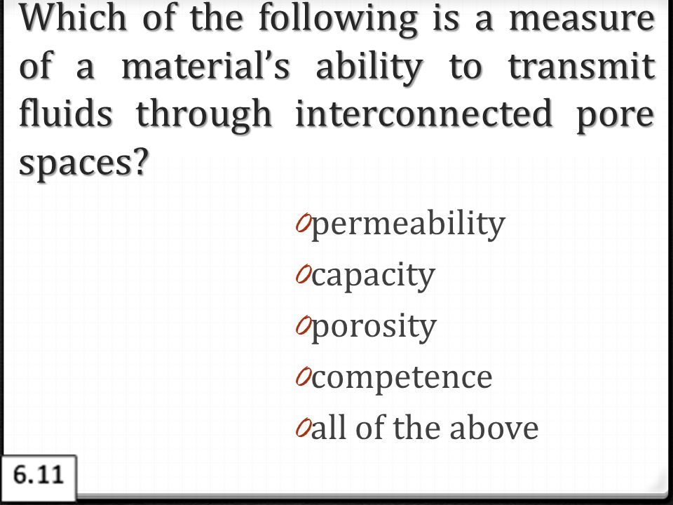 Which of the following is a measure of a material's ability to transmit fluids through interconnected pore spaces