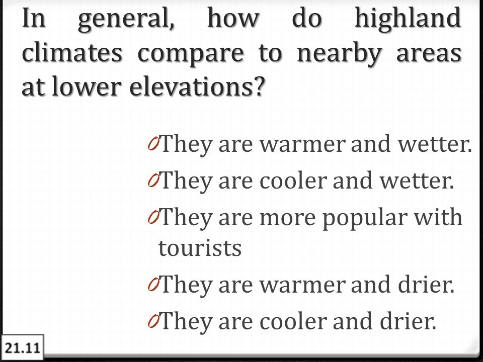 In general, how do highland climates compare to nearby areas at lower elevations