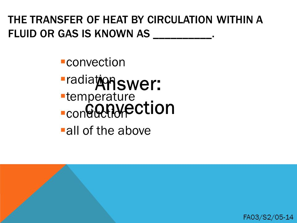 Answer: convection convection radiation temperature conduction