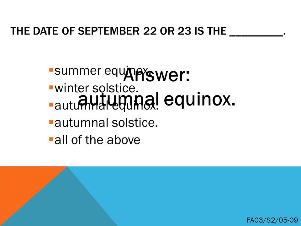The date of September 22 or 23 is the _________.