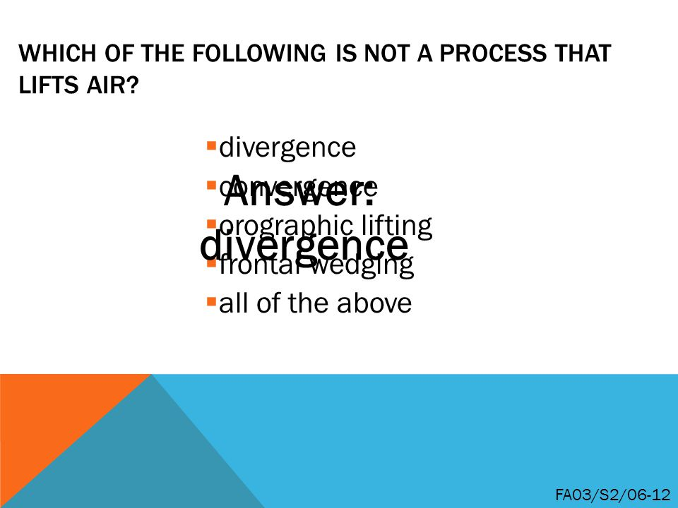 Which of the following is NOT a process that lifts air