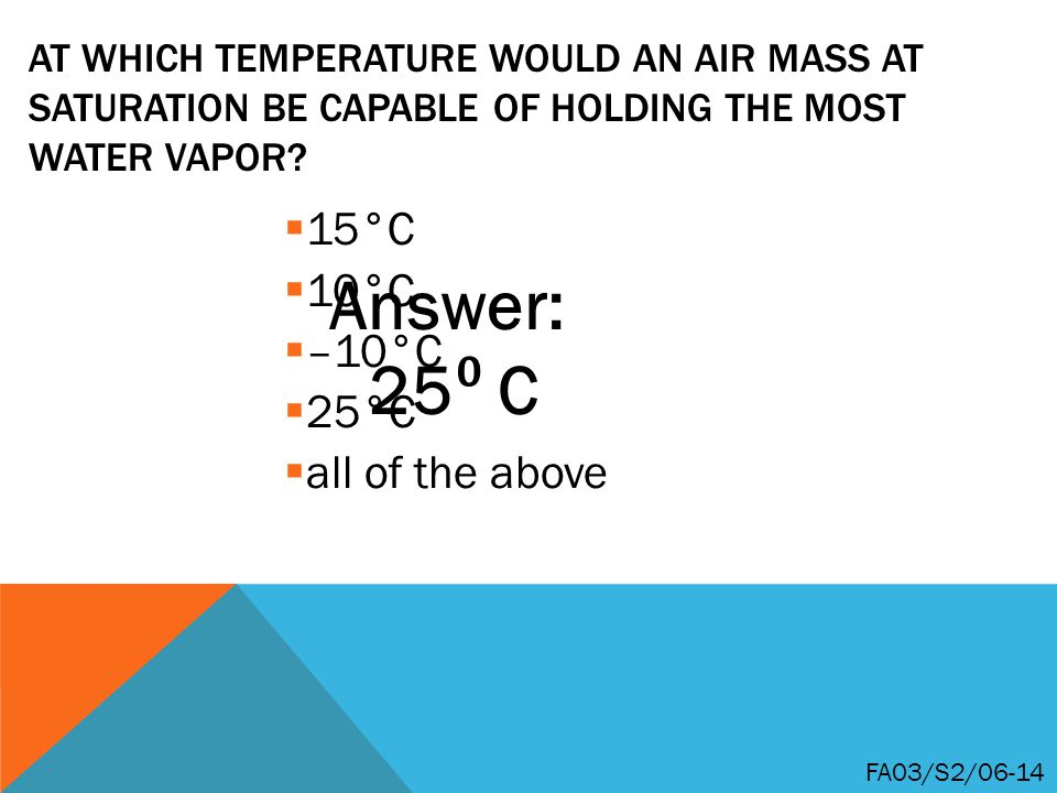 Answer: 25⁰ C 15°C 10°C –10°C 25°C all of the above