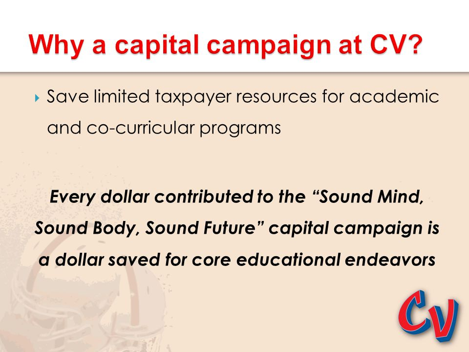Why a capital campaign at CV