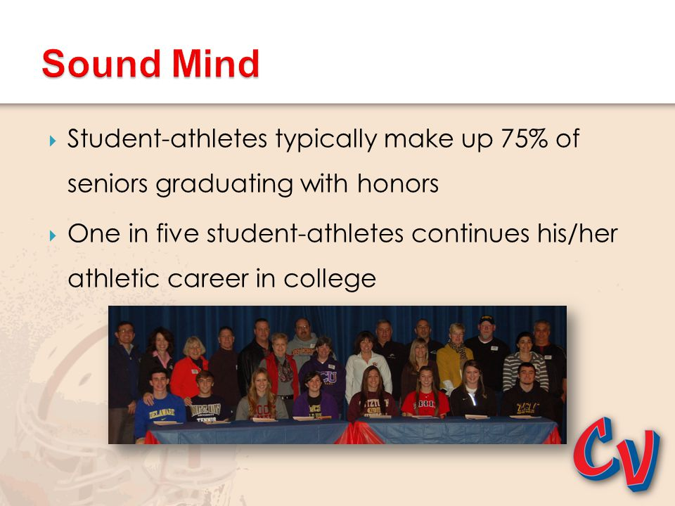 Sound Mind Student-athletes typically make up 75% of seniors graduating with honors.