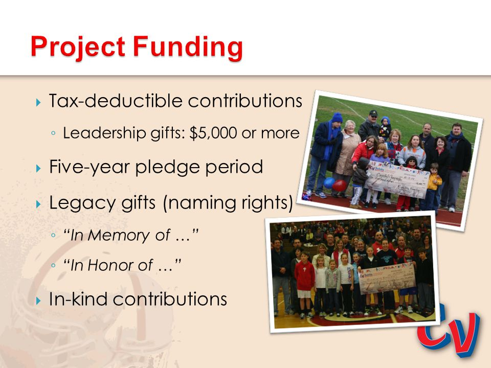 Project Funding Tax-deductible contributions Five-year pledge period