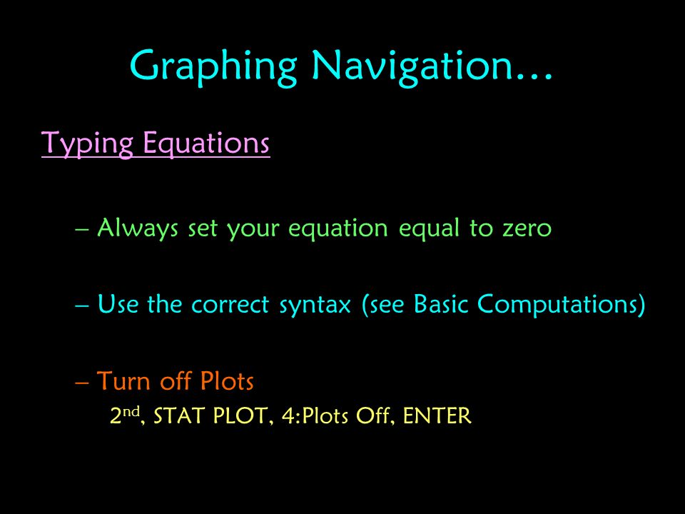 Graphing Navigation… Typing Equations