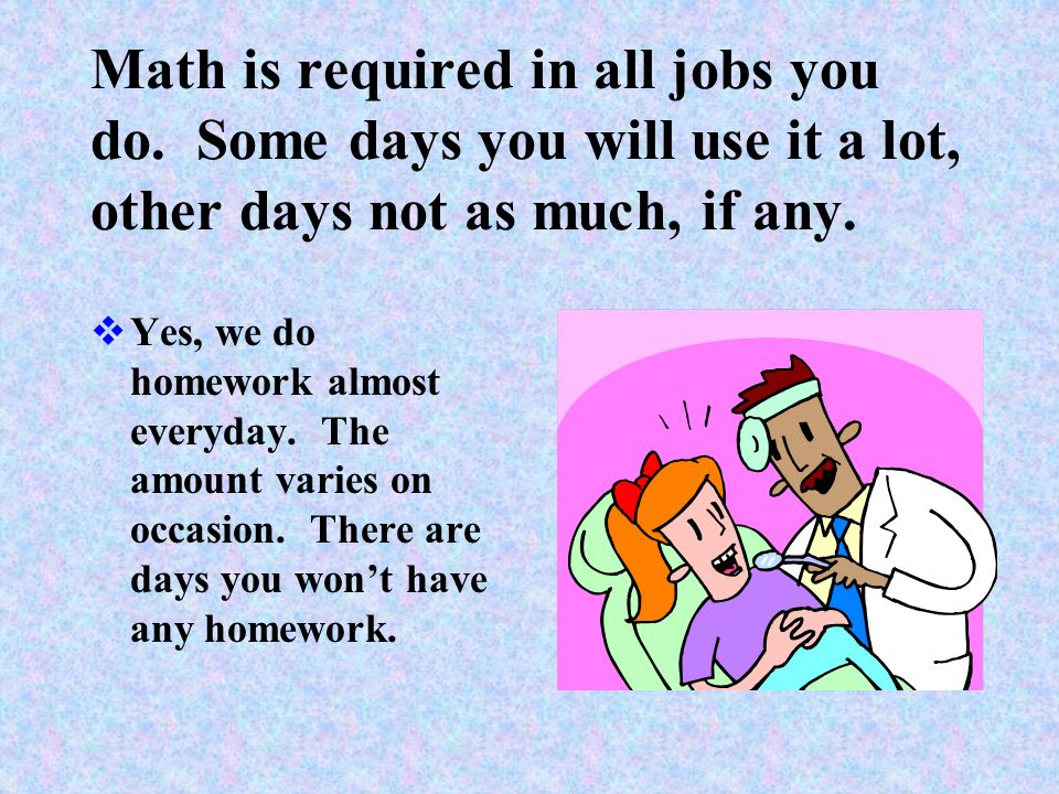 Math is required in all jobs you do