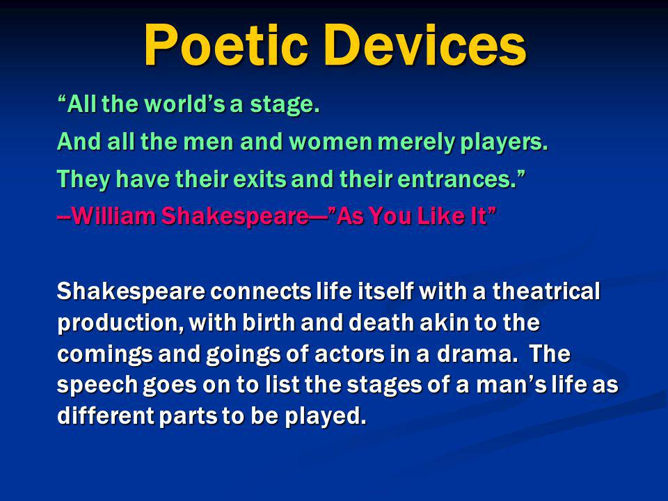 Poetic Devices All the world's a stage.