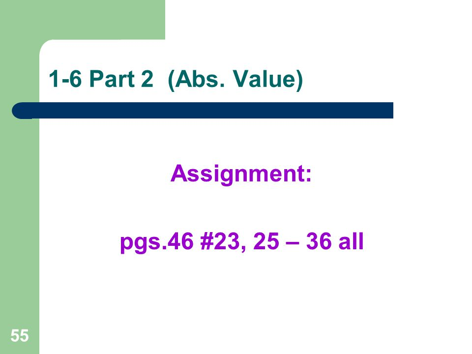 1-6 Part 2 (Abs. Value) Assignment: pgs.46 #23, 25 – 36 all