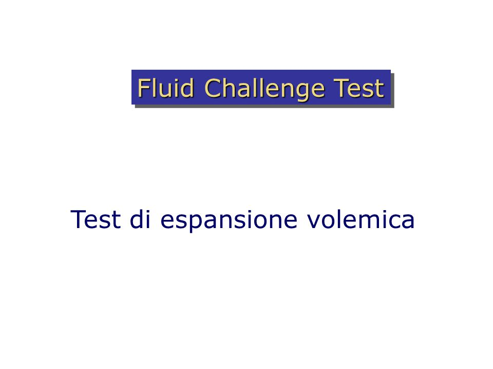 Fluid Challenge Test Test di espansione volemica
