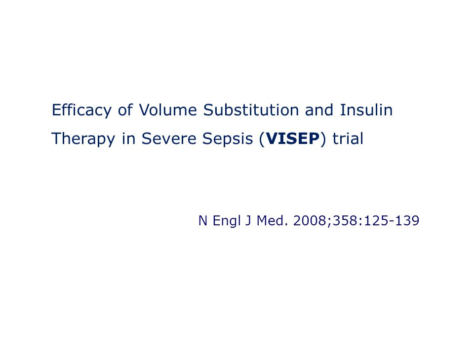 Efficacy of Volume Substitution and Insulin Therapy in Severe Sepsis (VISEP) trial