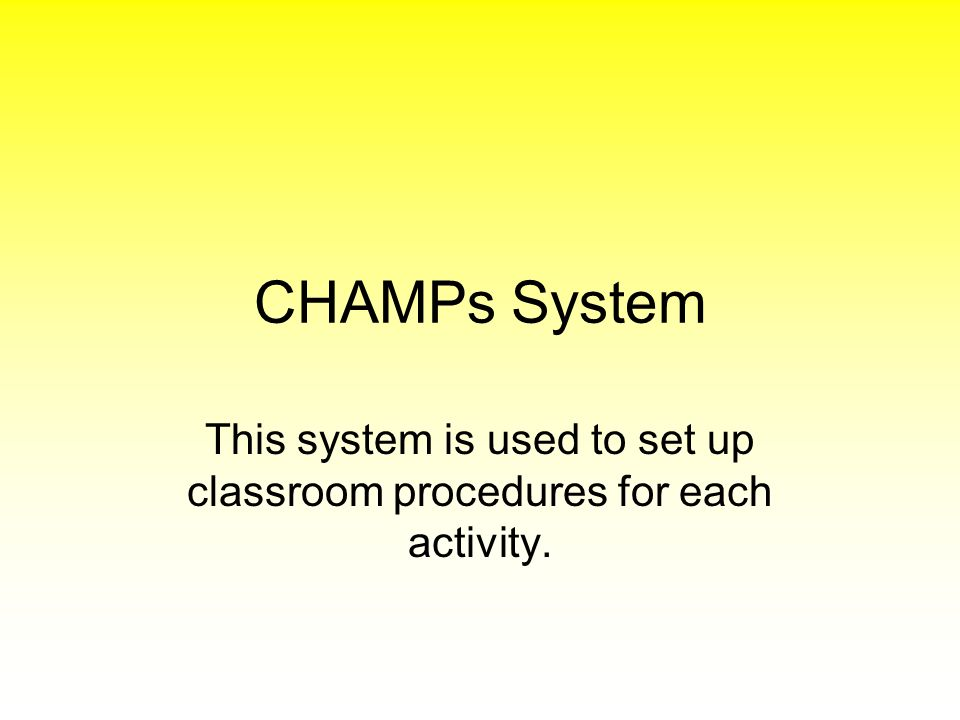This system is used to set up classroom procedures for each activity.
