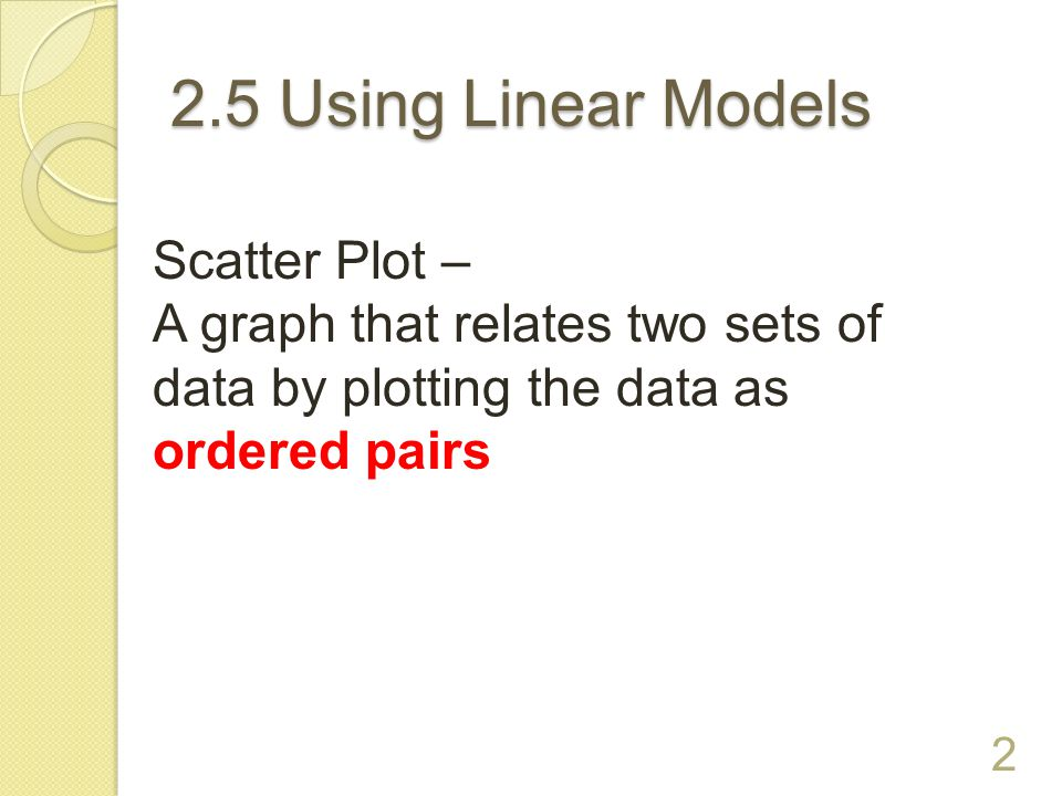 2.5 Using Linear Models Scatter Plot –