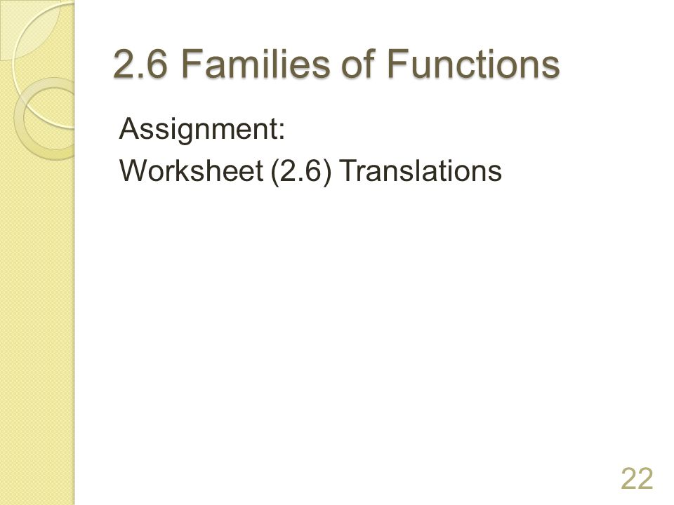 2.6 Families of Functions Assignment: Worksheet (2.6) Translations