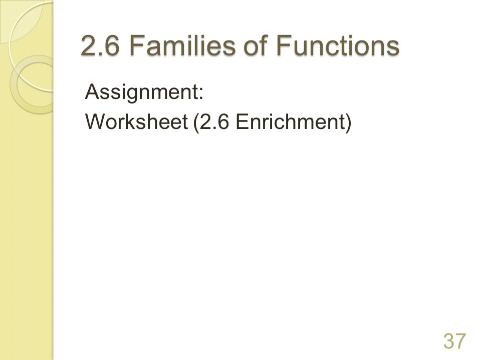 2.6 Families of Functions Assignment: Worksheet (2.6 Enrichment)