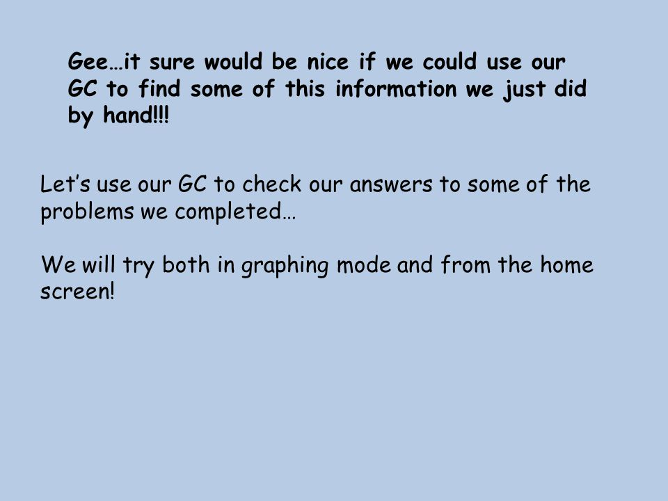 Gee…it sure would be nice if we could use our GC to find some of this information we just did by hand!!!