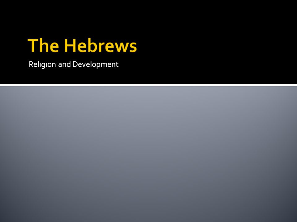 The Hebrews Religion and Development